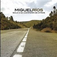 Purchase Miguel Rios - Solo O En Compañia De Otros