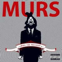 Purchase Murs - Murs For President