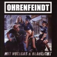 Purchase Ohrenfeindt - Mit Vollgas & Blaulicht