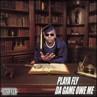 Purchase Playa Fly - Da Game Owe Me