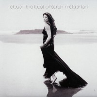 Purchase Sarah Mclachlan - Closer: The Best Of Sarah McLachlan CD1