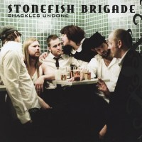 Purchase Stonefish Brigade - Shackles Undone