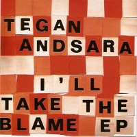 Purchase Tegan And Sara - I'll Take The Blame (EP)