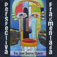 Purchase The John Santos Quintet - Perspectiva Fragmentada