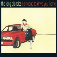 Purchase The Long Blondes - Someone To Drive You Home CD2