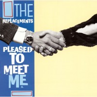 Purchase The Replacements - Pleased To Meet Me
