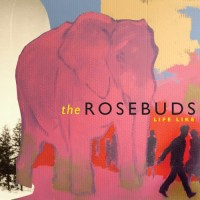 Purchase The Rosebuds - Life Like