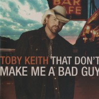 Purchase Toby Keith - That Don't Make Me A Bad Guy