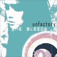 Purchase Unfactory - She Bleeds (EP)