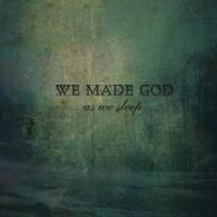 Purchase We Made God - As We Sleep