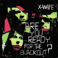 Purchase X-Wife - Are You Ready For The Blackout