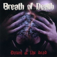 Purchase Breath of Death - Dawn of the dead