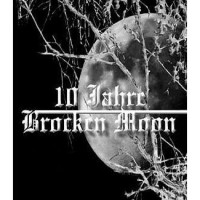 Purchase Brocken Moon - 10 Jahre Brocken Moon CD1