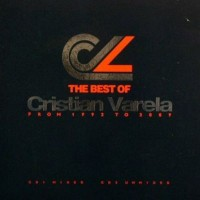 Purchase Cristian Varela - The Best Of Cristian Varela From 1992 To 2009 CD1