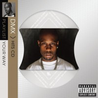 Purchase DMX - Playlist Your Way