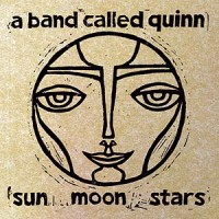 Purchase A Band Called Quinn - Sun Moon & Stars