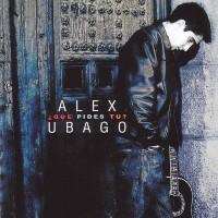 Purchase Alex Ubago - ¿Que Pides Tu?