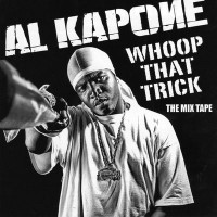Purchase Al Kapone - Whoop That Trick
