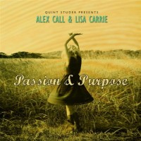 Purchase Alex Call & Lisa Carrie - Passion & Purpose