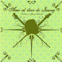 Purchase Amo Al Divo De Juarez - Tributo A Juan Gabriel
