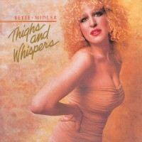 Purchase Bette Midler - Thighs And Whispers (Vinyl)
