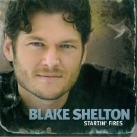 Purchase Blake Shelton - Startin' Fires