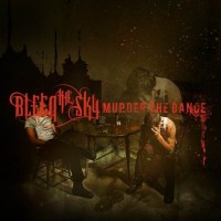 Purchase Bleed the Sky - Murder The Dance