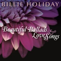 Purchase Billie Holiday - Beautiful Ballads & Love Songs