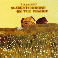 Purchase Buckethead - Slaughterhouse on the Prairie