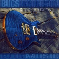 Purchase Bugs Henderson & The Shuffle Kings - Blue Music