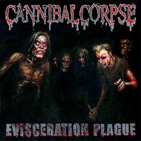 Purchase Cannibal Corpse - Evisceration Plague