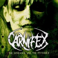 Purchase Carnifex - The Diseased And The Poisoned