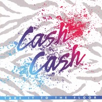 Purchase Cash Cash - Take It To The Floor