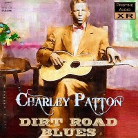 Purchase Charley Patton - Dirt Road Blues