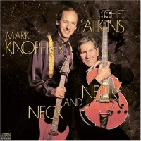 Purchase Chet Atkins & Mark Knopfler - Neck and Neck