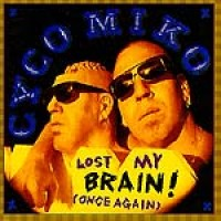 Purchase Cyco Miko - Lost My Brain ! (Once Again)