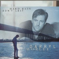 Purchase Darryl Worley - Hard Rain Don't Last