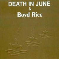 Purchase Death In June - Alarm Agents (with Boyd Rice)