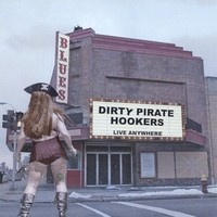 Purchase Dirty Pirate Hookers - Live Anywhere