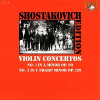 Purchase Dmitri Shostakovich - Shostakovich Edition: Violin Concertos (No.1 in A minor Op.99, No.2 in C sharp minor Op.129)