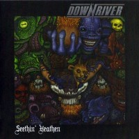 Purchase Down River - Seethin' Heathen