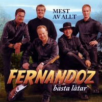 Purchase Fernandoz - Mest Av Allt - Fernandoz Bästa Låtar CD1