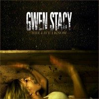 Purchase Gwen Stacy - The Life I Know