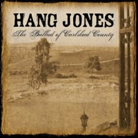 Purchase Hang Jones - The Ballad Of Carlsbad County