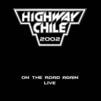 Purchase Highway Chile - On The Road Again Live