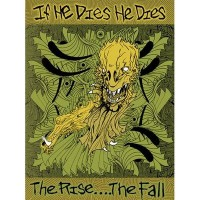 Purchase If He Dies He Dies - The Rise The Fall