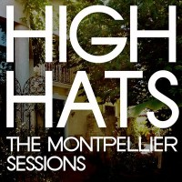 Purchase High Hats - The Montpellier Sessions