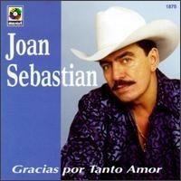 Purchase Joan Sebastian - Gracias Por Tanto Amor
