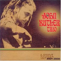 Purchase John Butler Trio - Living 2001-2002 CD2