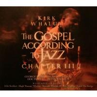 Purchase Kirk Whalum - The Gospel According To Jazz Chapter III CD1